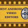 Top các apps chỉnh sửa video trên Android