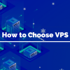Tư vấn chọn mua dịch vụ máy chủ ảo VPS